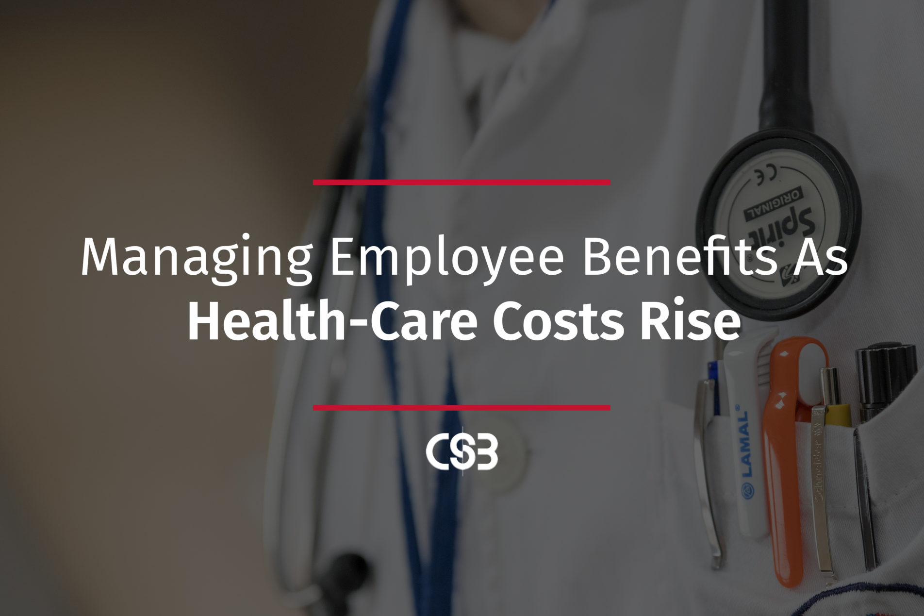 Managing employee benefits as health-care costs rise